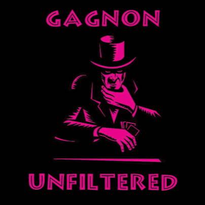 Gagnon Unfiltered