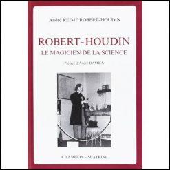 Robert-Houdin - Le magicien de la science