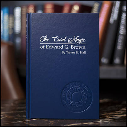 Thje Card Magic of Edward G. Brown