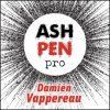 Ash Pen Pro - Damien Vappereau
