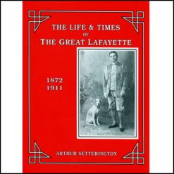 The Life and Times of The Great Lafayette - John Kaplan
