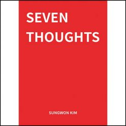 Seven Thoughts - Sungwon Kim