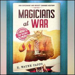 Magicians at War - H Wayne Capps