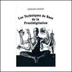 Les techniques de base de la prestidigitation - Georges Proust