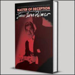 Masters of Deceptions - John Ivan Palmer