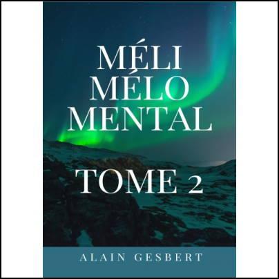 Méli Mélo Mental - Tome 2 - Alain Gesbert