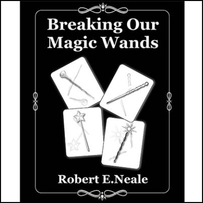 Breaking our wands - Robert E. Neale