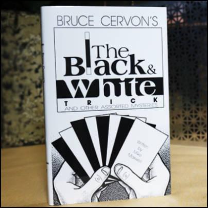 Bruce Cervon's the black and white trick