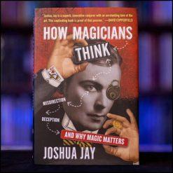 how-magicians-think-joshua-jay